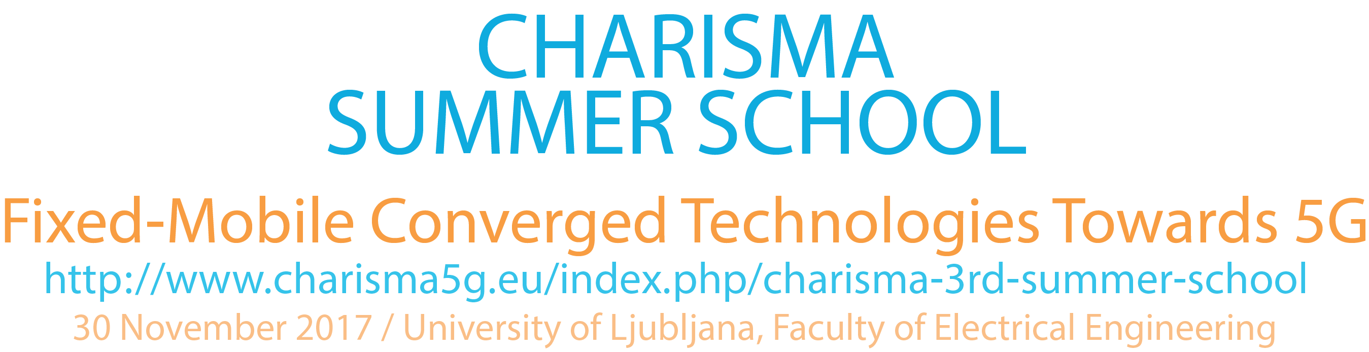 """CHARISMA Summer School """"Fixed-Mobile Convergence in 5G Networking"""""""
