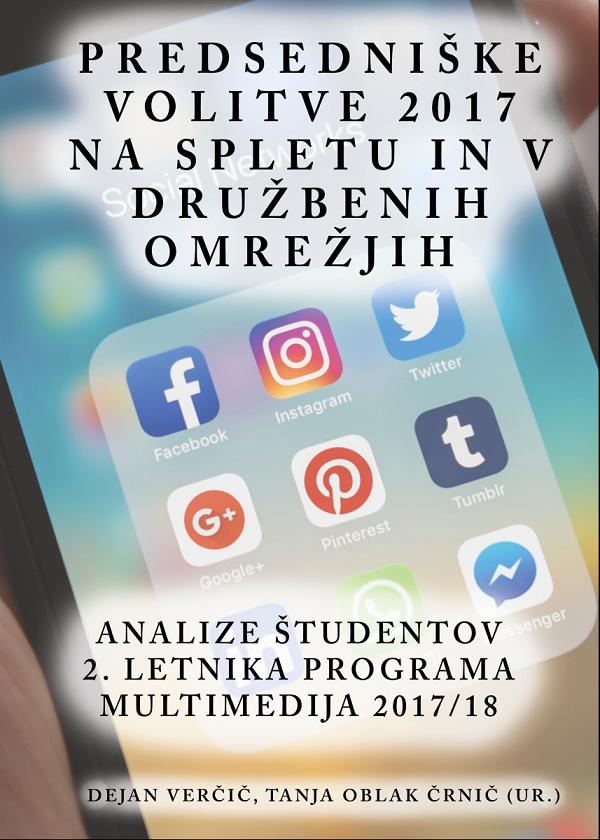 Publikacija študentov 2. letnika programa Multimedija 2017/18 o predsedniških volitvah 2017 na spletu in družbenih omrežjih